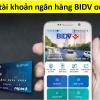 Cách đăng ký mở tài khoản ngân hàng BIDV online số đẹp miễn phí 2021