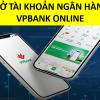 Cách đăng ký mở tài khoản ngân hàng Vpbank online số đẹp miễn phí 2021